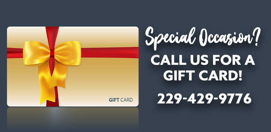 Call 229-429-9776 to order a Gift Card!